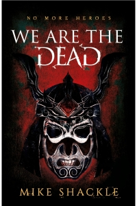 We Are the Dead (The Last War #1) by Mike Shackle - Book Review