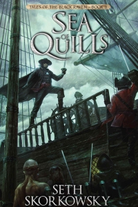 Sea of Quills (Tales of the Black Raven #2) by Seth Skorkowsky Book Review
