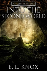 Into the Second World: An Altearth Tale by Ellis L. Knox - Book Review