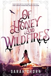 Of Honey and Wildfires (Songs of Sefate #1)