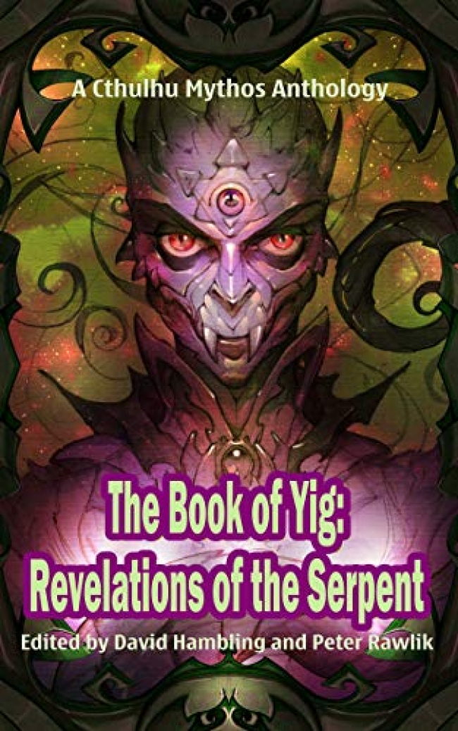 The Book of Yig: Revelations of the Serpent: A Cthulhu Mythos Anthology by Various Book Review