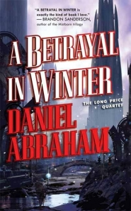 A Betrayal in Winter (Long Price Quartet #2)