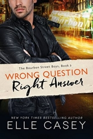 Wrong Question, Right Answer (Bourbon Street Boys #3)