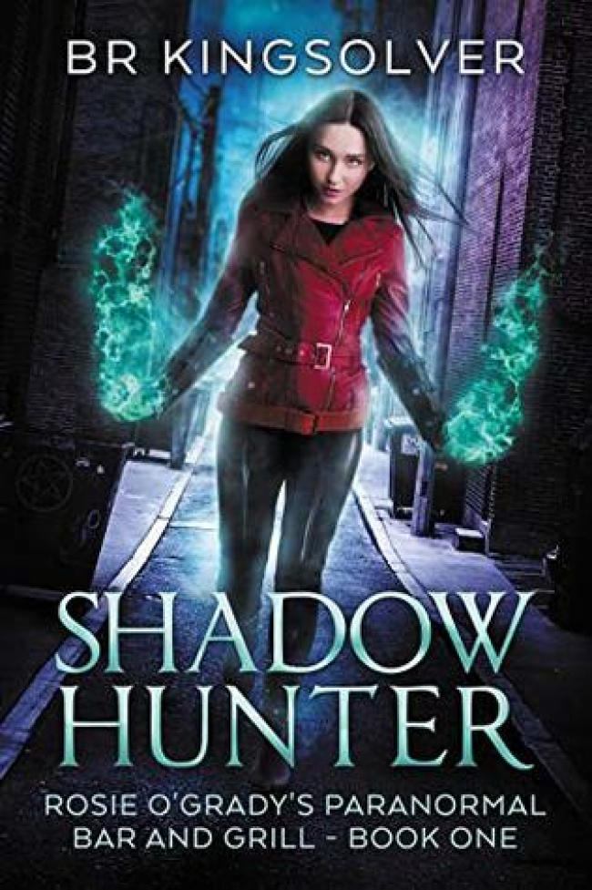 Shadow Hunter: An Urban Fantasy (Rosie O'Grady's Paranormal Bar and Grill Book 1) by BR Kingsolver
