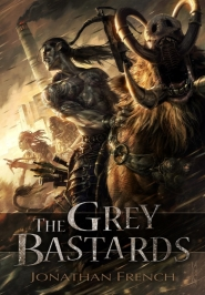 The Grey Bastards (The Grey Bastards, #1)