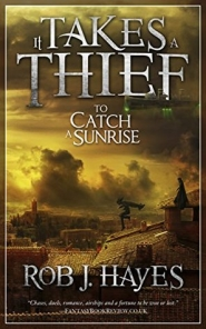 It Takes a Thief To Catch a Sunrise (It Takes a Thief #1)