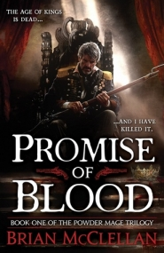 Promise of Blood (Powder Mage #1)