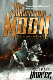 The Forgetting Moon (Five Warrior Angels #1)