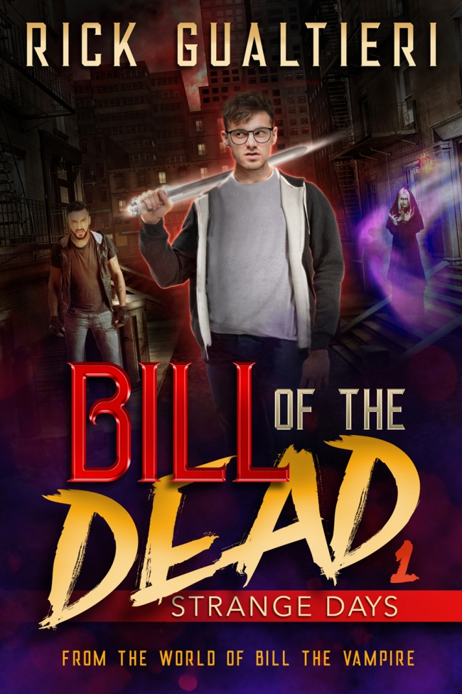 Strange Days (Bill of the Dead #1) by Rick Gualtieri Book Review