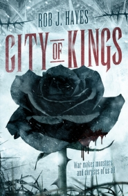 City of Kings (The Ties That Bind #4) by Rob Hayes Book Review
