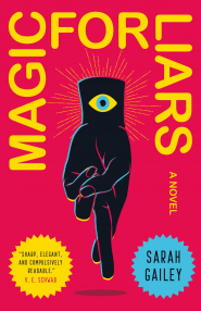 Magic for Liars by Sarah Gailey - Book Review