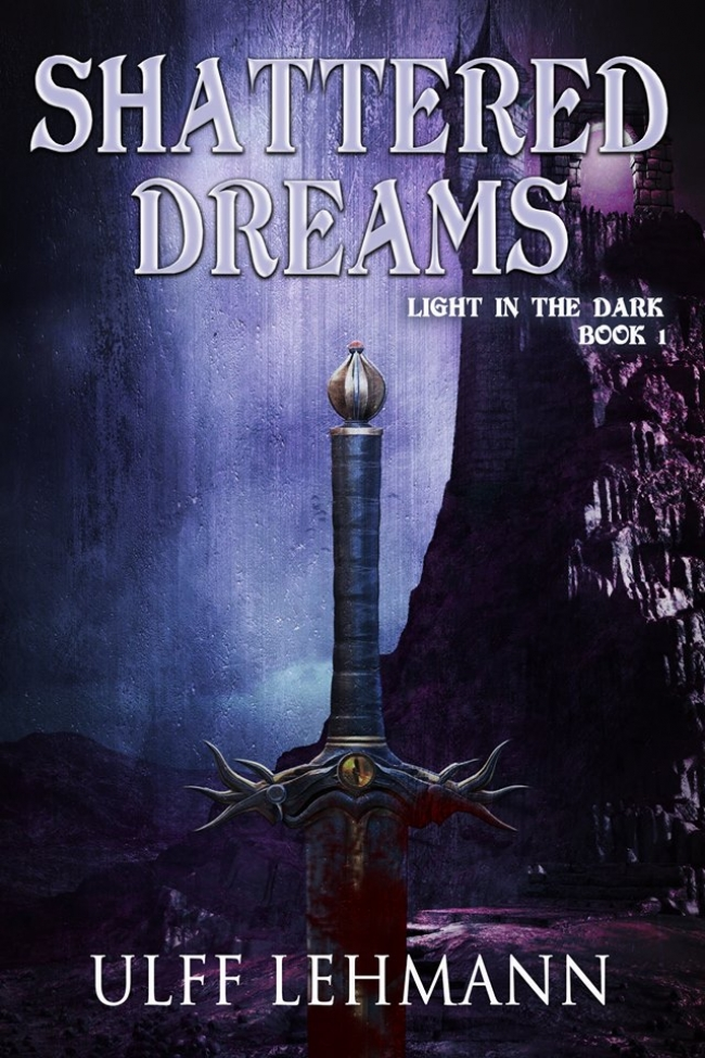 Cover Reveal - Shattered Dreams (Light in the Dark #1) by Ulff Lehmann