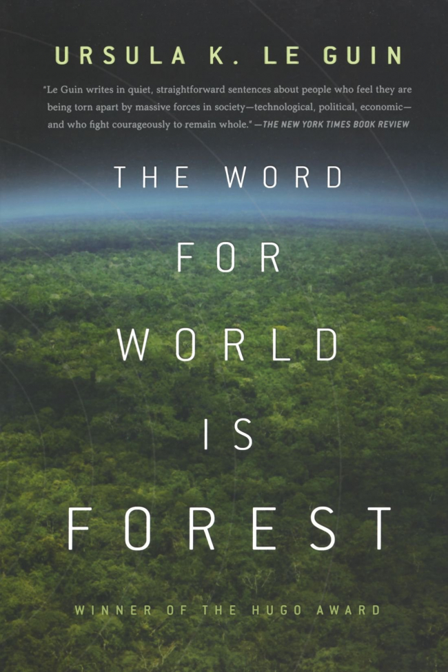 The Word for World is Forest by Ursula K. Le Guin - Book Review