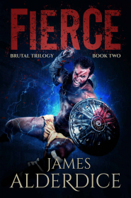 Fierce (The Brutal Trilogy #2) by James Alderdice Book Review