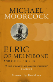 Elric of Melniboné and Other Stories by Michael Moorcock –Book Review