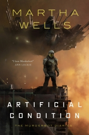 Artificial Condition (The Murderbot Diaries, #2)