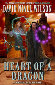 Heart of a Dragon (Dechance Chronicles #1) by David Niall Wilson Book Review