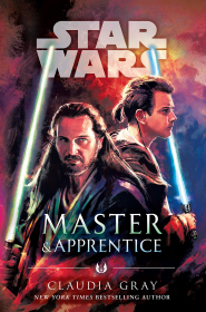 Star Wars: Master and Apprentice by Claudia Gray - Book Review
