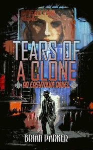 Tears of a Clone (Easytown novels #2)
