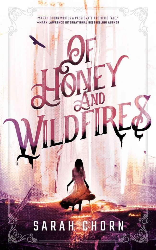 Of Honey and Wildfires (Songs of Sefate #1) by Sarah Chorn Book Review