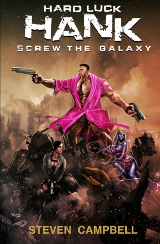 Hard Luck Hank: Screw the Galaxy (Hard Luck Hank #1)