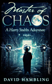 Master of Chaos (Harry Stubbs #4) by David Hambling Book Review
