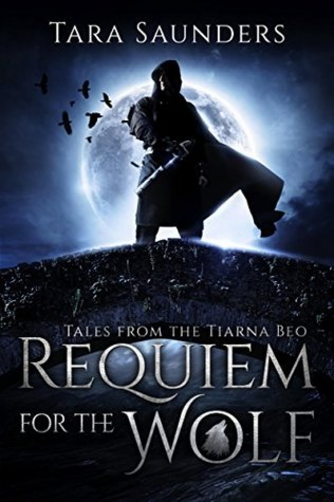 Requiem for the Wolf (Tales From the Tiarna Beo #1)