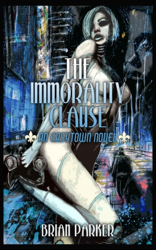 The Immorality Clause (Easytown novels #1)