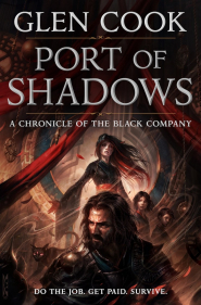 Port of Shadows (The Chronicles of the Black Company #1.5)