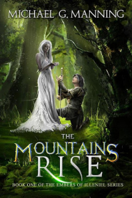 The Mountains Rise (Embers of Illeniel #1)