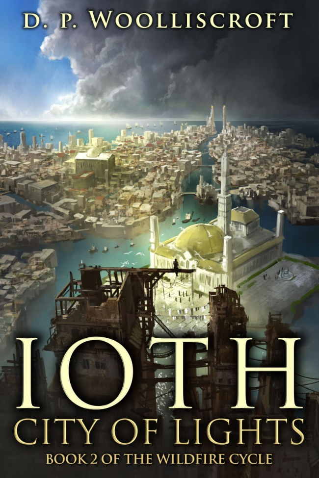 Ioth, City of Lights (Wildfire Cycle Book #2) by D. P. Woolliscroft - Book Review