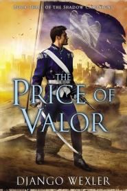 The Price of Valour (The Shadow Campaigns #3)