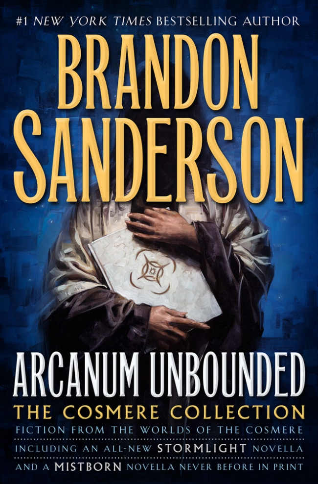 Arcanum Unbounded: The Cosmere Collection (The Stormlight Archive #2.5)