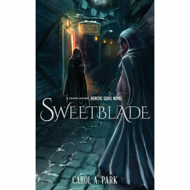 Sweetblade (Heretic Gods) by Carol A. Park