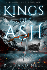 Kings of Ash (Ash and Sand #2) by Richard Nell