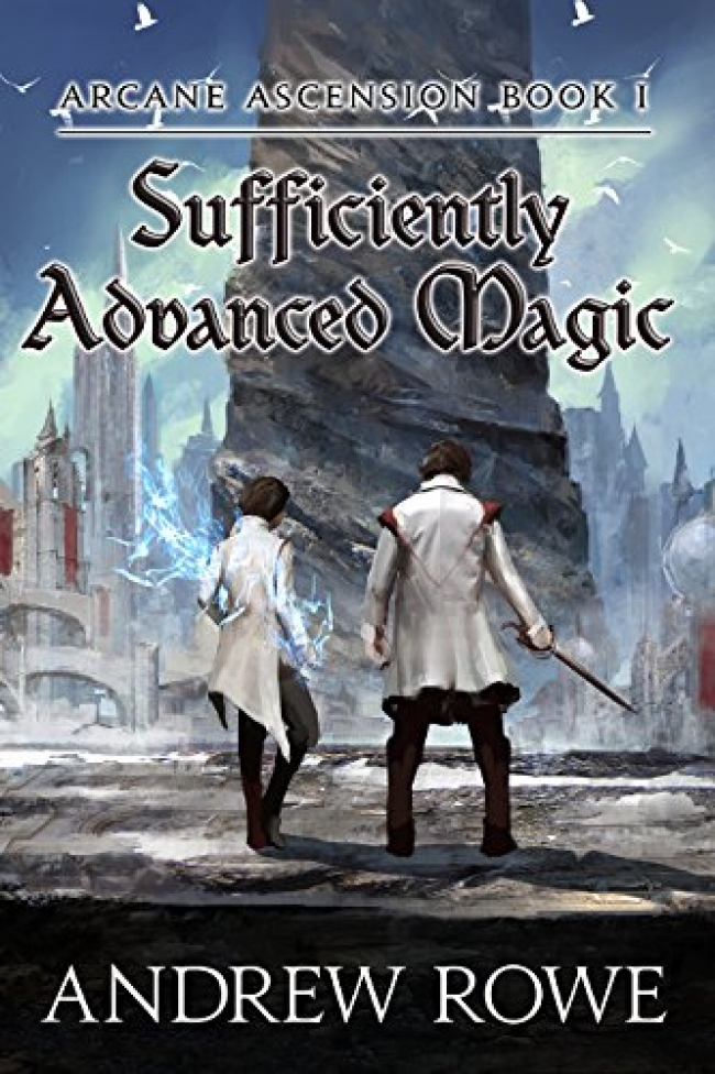 Sufficiently Advanced Magic (Arcane Ascension #1)