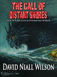 The Call of Distant Shores by David Niall Wilson Book Review