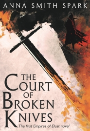 The Court of Broken Knives (Empires of Dust, Book 1)