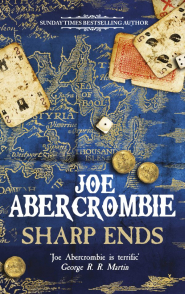 Sharp Ends by Joe Abercrombie – Book Review