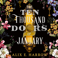 The Ten Thousand Doors of January by Alix E. Harrow – Book Review